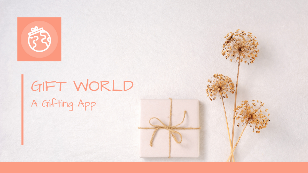 Gift World: A Gifting App